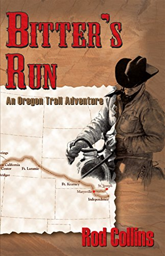Bitter's Run: An Oregon Trail Adventure by [Collins, Rod]