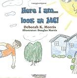 Here I Am Look at Me!, Deborah K. Morris, 1609117395
