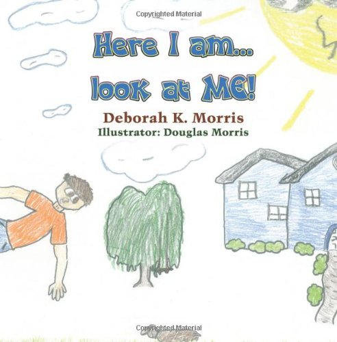 Read Online Here I Am...Look at Me! ebook
