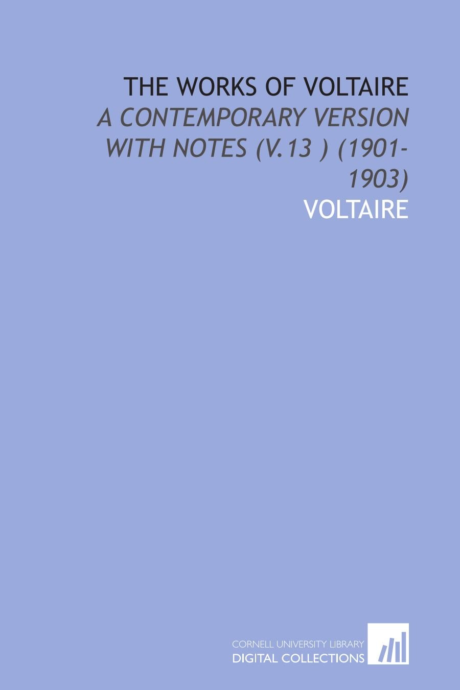 The Works of Voltaire: A Contemporary Version With Notes (V.13 ) (1901-1903) PDF