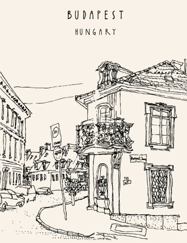 BUDAPEST Hungary: City Travel Journal Notebook Lined Ruled Page For Kids Teen Girl Boy Women Men Great For Writing Vintage Bluding Diary Note Pad Chic ... Paperback) (Building Notebook) (Volume 5)