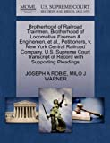Brotherhood of Railroad Trainmen, Brotherhood of Locomotive Firemen and Enginemen, et Al. , Petitioners, V. New York Central Railroad Company. U. S. Supre, Joseph A. Robie and Milo J. WARNER, 1270431625