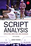 Script Analysis for Actors, Directors, and Designers, James Thomas, 0415663253