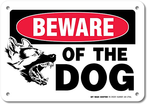 Beware Of The Dog Warning Sign - 7' X 10' - .040 Rust Free Heavy Duty Aluminum - Made in USA - Indoor and Outdoor Use - A81-276AL