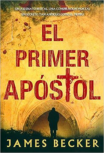 Kostenloser Download von Büchern als PDF El primer Apóstol (Bonus) (Spanish Edition) auf Deutsch CHM