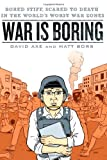 War is Boring: Bored Stiff, Scared to Death in ...