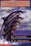El Mensaje, K. A. Applegate, 043908783X