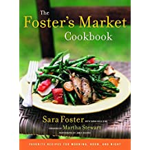 The Foster's Market Cookbook: Favorite Recipes for Morning, Noon, and Night