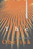 The Obelisk, Michael Henretty, 0595305539