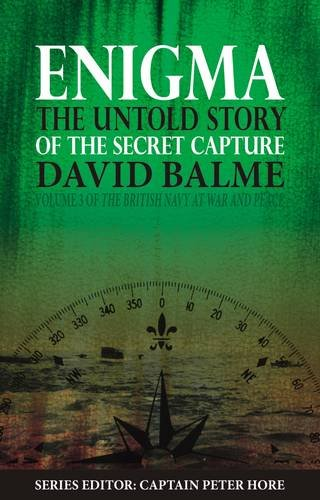 Read Online Enigma: The Untold Story of the Secret Capture (The British Navy at War and Peace) pdf