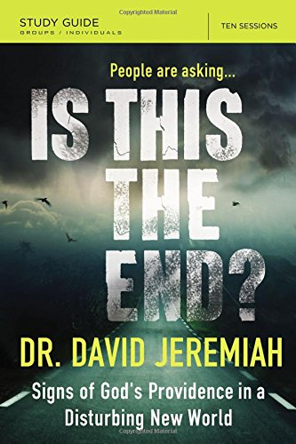 Is This the End? Study Guide: Signs of God's Providence in a Disturbing New World