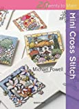 Mini Cross Stitch, Michael Powell, 1844486575
