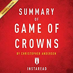 Summary of Game of Crowns by Christopher Andersen | Includes Analysis