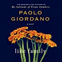 Like Family Audiobook by Paola Giordano Narrated by Chris Ciulla
