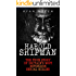 Harold Shipman: The True Story of Britain's Most Notorious Serial Killer (True Crime, Serial Killers, Murderers)