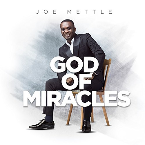 Joe Mettle - God of Miracles 2017
