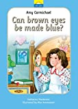 Amy Carmichael - Can Brown Eyes Be Made Blue?, Catherine MacKenzie, 184550108X