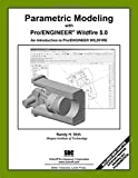 Parametric Modeling with Pro/ENGINEER Wildfire 5.0