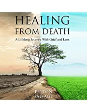 Healing from Death: A Lifelong Journey with Grief and Loss