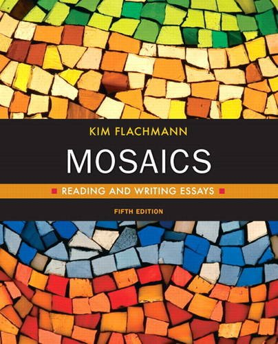 Mosaics: Reading and Writing Essays [With Access Code] (Flachmann Developmental Writing)