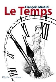 Le Temps par François Martini