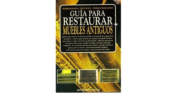 Guia Para Restaurar Muebles Antiguos (Spanish Edition ...