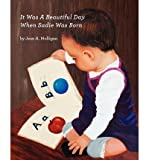 img - for [ { IT WAS A BEAUTIFUL DAY WHEN SADIE WAS BORN } ] by Mulligan, Jean A (AUTHOR) Aug-10-2011 [ Paperback ] book / textbook / text book