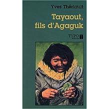 Tayaout: Fils d'Agaguk