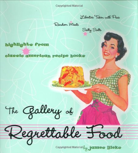 Image result for the gallery of regrettable food amazon