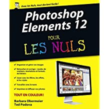 Photoshop Elements 12 Pour les Nuls (INFORMATIQUE)