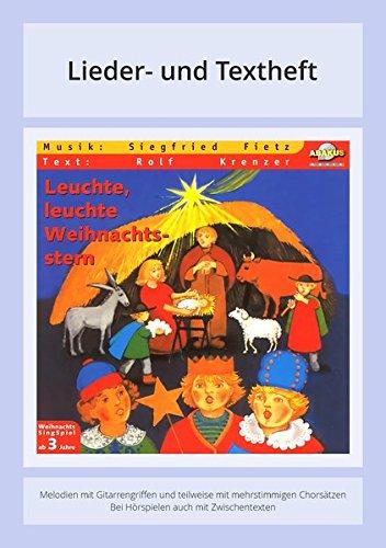 Leuchte, leuchte Weihnachtsstern: Lieder- und Textheft: 28 Seiten · A5 Heft · Melodien und Text mit Gitarrengriffen und Zwischentexten