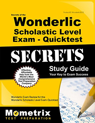 Secrets of the Wonderlic Scholastic Level Exam - Quicktest Study Guide: Wonderlic Exam Review for the Wonderlic Scholastic Level Exam - Quicktest