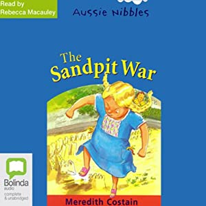 The Sandpit War: Aussie Nibbles Audiobook