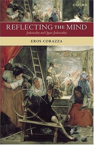 Read Online Reflecting the Mind: Indexicality and Quasi-Indexicality ( Hardcover ) by Corazza, Eros pulished by Oxford University Press, USA pdf