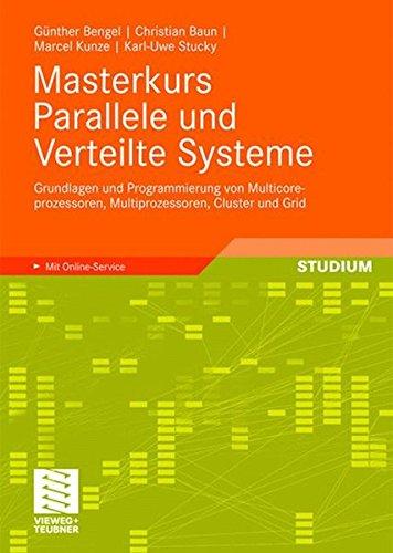 Masterkurs Parallele und Verteilte Systeme: Grundlagen und Programmierung von Multicoreprozessoren, Multiprozessoren, Cluster und Grid (German Edition)