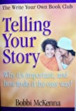 Telling Your Story, Bobbi McKenna, 0972736042