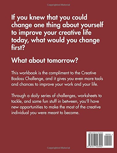 Creative Badass Workbook: One Month to Change the Way You Live and ...