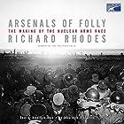 Arsenals of Folly Hörbuch von Richard Rhodes Gesprochen von: Robertson Dean