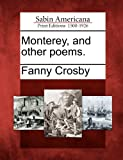 Monterey, and Other Poems, Fanny Crosby, 1275641202