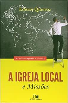 Igreja local e missões, A - 6ª ed. - Nova Edição