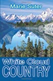 White Cloud Country, Marie Suter, 0595209556