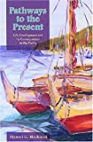 Pathways to the Present, Mansel G. Blackford, 0824830733
