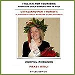 L'Italiano per I Turisti [Italian for Tourists]: Useful Phrases | Lee DeMilo