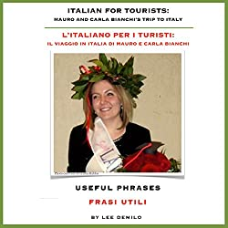 L'Italiano per I Turisti [Italian for Tourists]: Useful Phrases