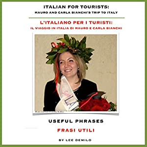 L'Italiano per I Turisti [Italian for Tourists]: Useful Phrases Audiobook