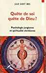 Quête de soi, quête de Dieu ? : Psychologie jungienne et spiritualité chrétienne par Saint Bris