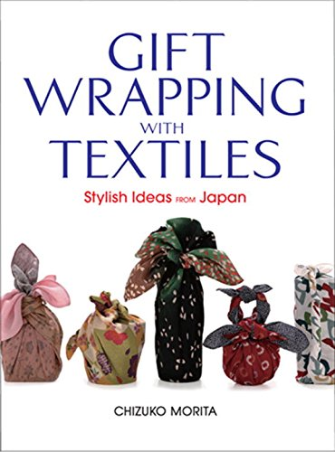 Gift Wrapping with Textiles: Stylish Ideas from Japan by Brand: Kodansha USA