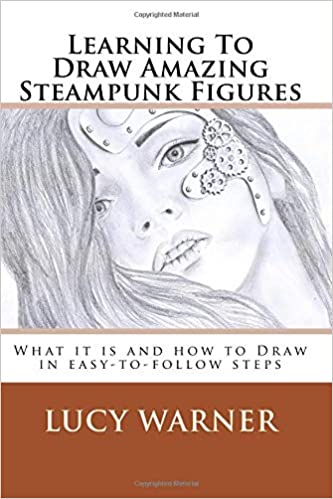 Learning To Draw Amazing Steampunk Figures What It Is And How To