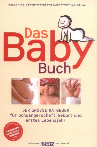 Das BabyBuch: Der große Ratgeber für Schwangerschaft, Geburt und erstes Lebensjahr