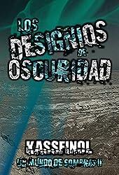 Los designios de Oscuridad (Un mundo de sombras nº 2) (Spanish Edition)